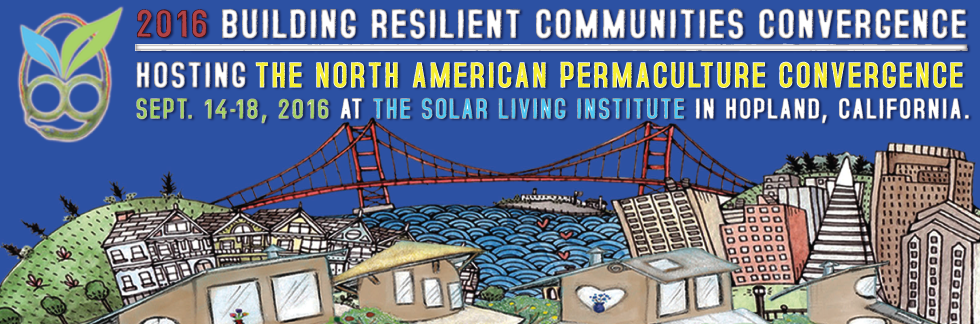 2015 Northern California Permaculture & Transition Convergence