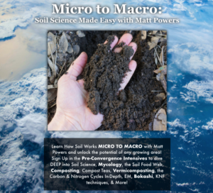 Micro to Macro: Soil Science Made Easy with Matt Powers